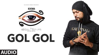 Bohemia Gol Gol Full Audio Song Skull & Bones