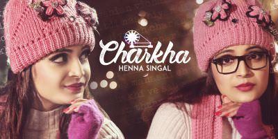 Charkha song Henna Singal Jay-K