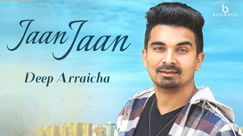 Deep Arraicha Jaan Jaan song
