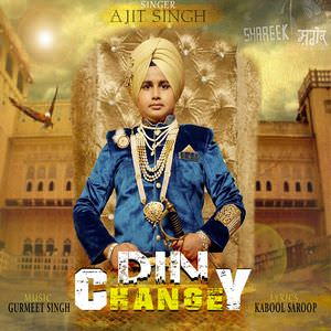 Din Changey - ajit singh song