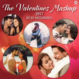Valentine Mashup 2017 by DJ Notorious & Lijo George
