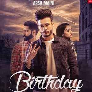 Birthday Lyrics Arsh Maini Punjabi Song