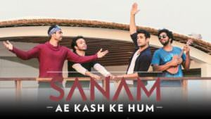 Ae Kash Ke Hum   Sanam #SANAMrendition