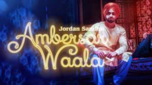 Ambersar Waala Jordan Sandhu Full Song