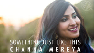 Channa Mereya (Vidya Vox Mashup Cover)