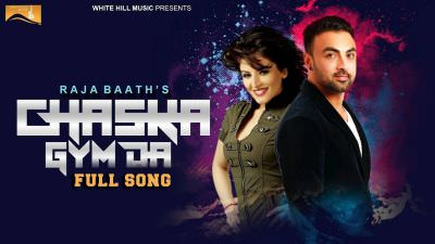 Chaska Gym Da (Full Song) Raja Baath Latest Punjabi