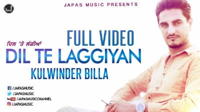 Kulwinder Billa New Song Dil Te Laggiyan Punjabi Songs 2017