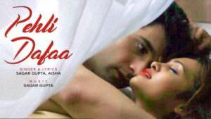 Pehli Dafaa Full Song Sagar Gupta, Aisha T-Series