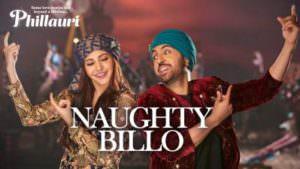 Phillauri Naughty Billo Anushka Sharma, Diljit Dosanjh