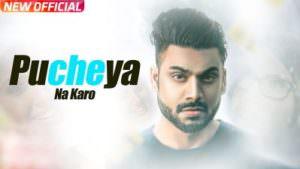 Pucheya Na Karo (Full Song) | Sammy Singh | Jaani | B Praak |