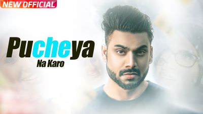 Pucheya Na Karo (Full Song) | Sammy Singh | Jaani | B Praak |