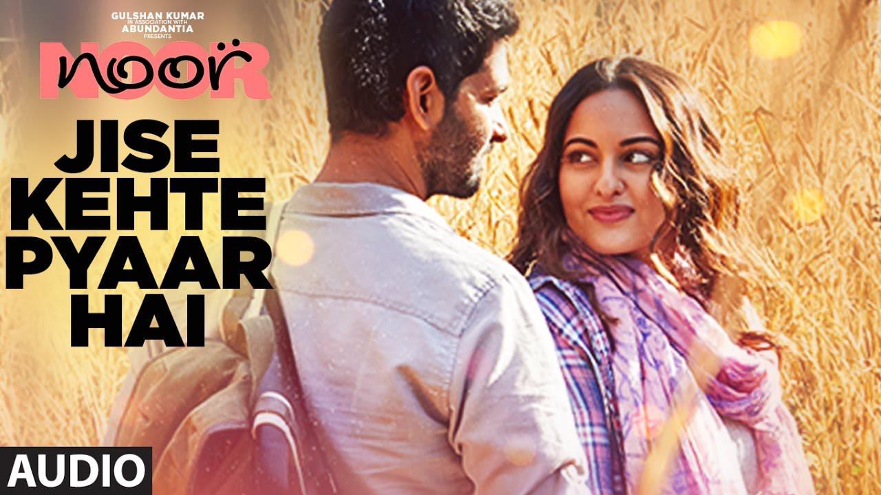 Jise Kehte Pyaar Hai Lyrics - Noor Film | Sukriti Kakar