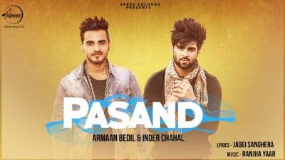 new Pasand Song Armaan Bedil Inder Chahal