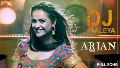 DJ Waaleya - Arjan - Roshan Prince - Prachi Tehlan