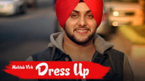 Dress Up Mehtab Virk feat