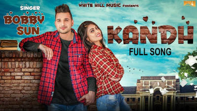 Kandh (Full Song) - Bobby Sun