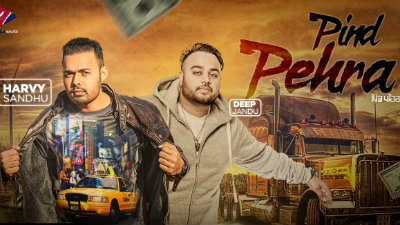Pind Pehra song Harvy Sandhu Feat Deep Jandu
