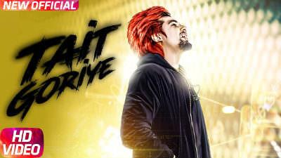 Tait Goriye – A Kay | Punjabi Song