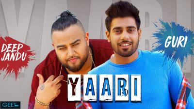 Yaari (Full Song) Guri Ft Deep Jandu