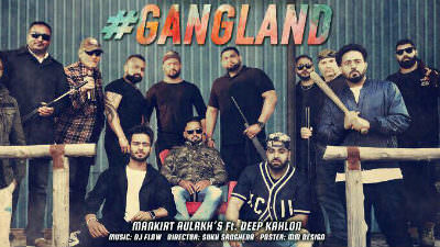 Gangland – Mankirt Aulakh – Deep Kahlon – DJ Flow