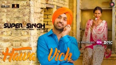 Hawa Vich - Super Singh | Diljit Dosanjh & Sonam Bajwa