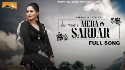 Mera Sardar Full Song Satwinder Lovely