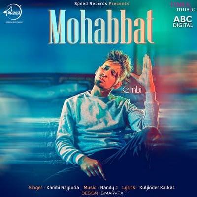 Mohabbat track - Kambi Rajpuria