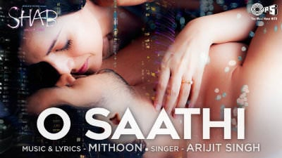 O Saathi Song- Movie Shab Arijit Singh, Mithoon