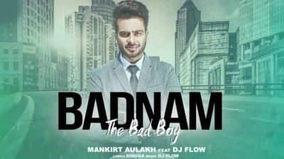 BADNAM (The Bad Boy) Lyrics – Mankirt Aulakh