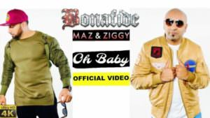 BONAFIDE (Maz & Ziggy) OH BABY song