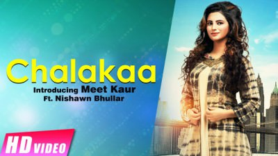 Chalakaa Meet Kaur Ft. Nishawn Bhullar