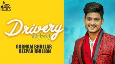 Drivery song Gurnam Bhullar Deepak Dhillon