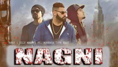 Nagni Lyrics – A Kay, Elly Mangat