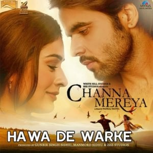 new song Hawa De Warke (Channa Mereya)