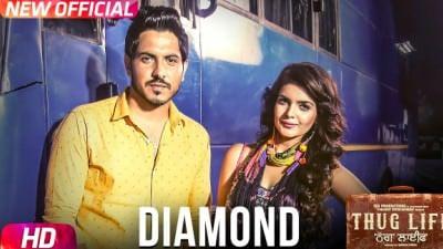 Diamond Ammy Virk Harish Verma Jass Bajwa Thug Life