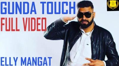 Gunda Touch song Elly Mangat