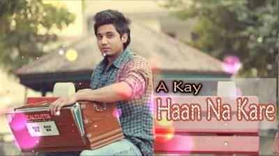 Haan Na Kare Lyrics – A Kay