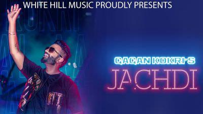 Jachdi (Full Song) Gagan Kokri