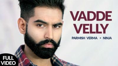 Vadde Velly - Ninja (Full Song) Parmish Verma