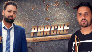 Parcha Darj J Lucky feat Money Aujla