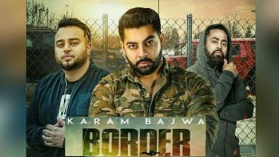 Border ( Full Song ) Karam bajwa Gangis Khan Deep Jandu
