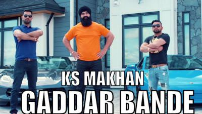 Gaddar Bande (Full Video) KS Makhan