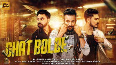 Ghat Bolde – Dilpreet Dhillon, Goldy Desi Crew