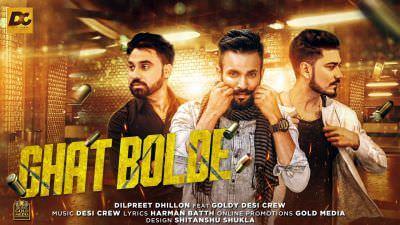 Ghat Bolde - Dilpreet Dhillon, Goldy Desi Crew