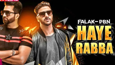 Haye Rabba Falak Feat PBN Latest Punjabi Song 2017