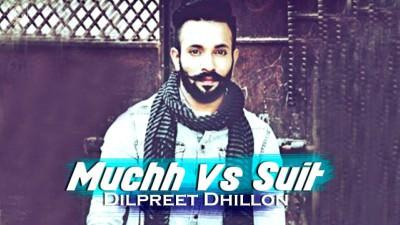 Muchh Vs Suit (FULL SONG) - Dilpreet Dhillon