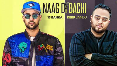 NAAG DI BACHI (Official Video) 13 Banka Ft. Deep Jandu