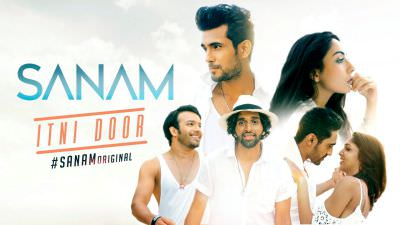 Sanam Itni Door #SANAMoriginal