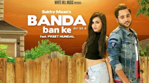 Banda Ban Ke (Full Song) Sukhy Maan