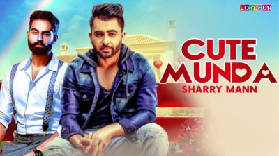 Cute Munda - Sharry Mann Full Song Parmish Verma